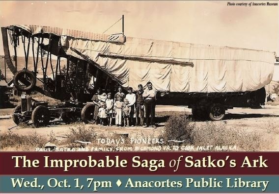 The Improbable Saga of Satko Ark Wednesday October 1, 7 p.m. Anacortes Public Library