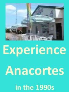 Experience Anacortes in the 1990s